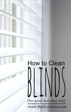 How To Clean Blinds  The Easy Way. If Youu0027re Like Me And You Need Every  Homemaking Tip Available, You Will Want To Read This Post.