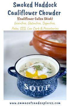 Smoked Haddock Cauliflower Chowder (Cauliflower Cullen Skink) - Emma Eats & Explores