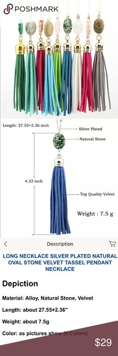 NWT new long tassel necklace w/ oval gemstone 💎 Brand New long gold plated natural oval gemstone 💎 velvet tassel necklace.  Choose your favorite color.    Check out my closet, we have a variety of women's MK Micheal Kors Lululemon Free People Lucky Brand jeans Coach Pink VS Victoria Secret handbags 👜 purse 👛 shoes 👠 sandals Gold, silver black chocker fashion jewelry pineapple 🍍 bracelet earrings dresses 👗 tops 👚 skirts bags leggings Beauty & more... Fast shipper! Offers 30% OFF…