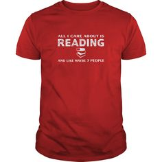#Reading #T-shirt - All I care about is Reading and like maybe 3 #people. 100% Printed in the U.S.A - Ship Worldwide. Not sold in stores. Guaranteed safe and secure checkout via: Paypal   VISA   MASTERCARD?   YeahTshirt.com