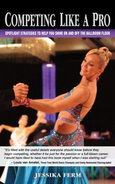 Competing Like a Pro: Spotlight Strategies to Help You Shine On and Off the Ballroom Floor