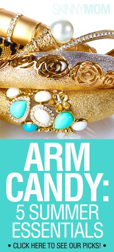 Check out these 5 Summer Essential Pieces of Arm Candy!!!
