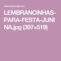 LEMBRANCINHAS-PARA-FESTA-JUNINA.jpg (397×519)
