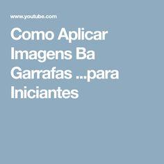 Como Aplicar Imagens Ba Garrafas ...para Iniciantes