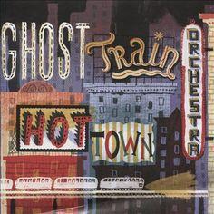 Ghost Train Orchestra | Hot Town | CD 10448 | http://catalog.wrlc.org/cgi-bin/Pwebrecon.cgi?BBID=14710218