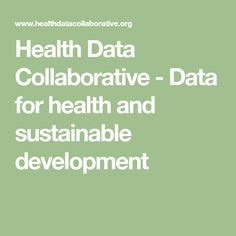 The Health Data Collaborative is a joint effort by multiple global health partners to work alongside countries to improve the quality of their health data and to track progress toward the health-related Sustainable Development Goals (SDGs). Project Proposal, World Health Organization, Sustainable Development, Sustainability, Public, Math Equations, Digital