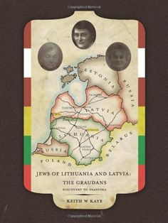 Jews of Lithuania and Latvia: The Graudans: Discovery to Diaspora by Keith W. Kaye. $16.97. Publication: July 19, 2011. Publisher: AuthorHouse (July 19, 2011)