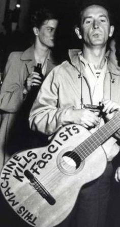"Woody's guitar was famously inscribed: ""This Machine Kills Fascists."" His songs supported the rights of workers and those on the margins of society."