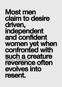 amen.  lived it, experienced it, learned from it.  there are few true men left ladies.  it's sad.