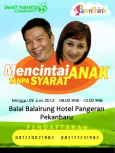First ParenThink Seminar in Pekanbaru :) Unconditional Love to Children June 9th 2013