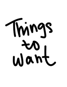 Emma Pilipon - Things to want