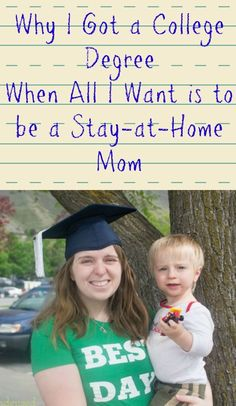 Why I got a degree when I all I wanted was to be a stay-at-home mom