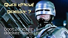 Comment utiliser Docker sur un poste de développement non-Linux ? Dans cette vidéo on parle de boot2docker et de docker-machine, et au delà d'eux du problème...