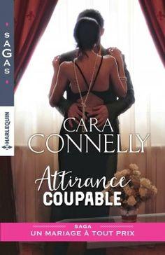 Un mariage à tout prix, tome 1 : Attirance coupable > Cara Connelly