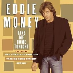 Eddie Money ~ Take Me Home Tonight. Featuring: Two Tickets To Paradise, Take Me Home Tonight & Shakin.