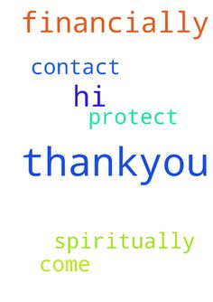 hi god. thankyou for all i have. please help me financially, - hi god. thankyou for all i have. please help me financially, spiritually. please protect all i have and all i come in contact with. amen. Posted at: https://prayerrequest.com/t/kbB #pray #prayer #request #prayerrequest