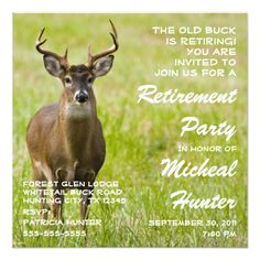 Funny Hunter Retirement Party Celebration Custom Invite The old buck is retiring ! Personalize this unique funny invitation for your hunters big retirement party! Your friends will love this invitation! Retirement Party Invitations, Retirement Parties, Retirement Gifts, Custom Invitations, Retirement Celebration, Invitation Ideas, Hunting Themes, Hunting Party, You Are Invited