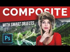 Photoshop Cafe: Compositing Made Simple with Smart Objects in Phot...