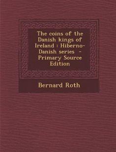 Coins of the Danish Kings of Ireland: Hiberno-Danish Series