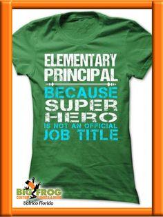 4c11240b Elementary Principal super hero custom shirt. At Big Frog we can put what  makes you