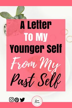 A Letter To My Younger Self From My Past Self #lifestyle #selflove #letter #youngliving