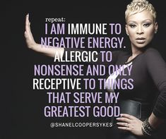 I am immune to negative energy. Black Girl Quotes, Black Women Quotes, Strong Women Quotes, Faith Quotes, Wisdom Quotes, Me Quotes, Boss Quotes, Self Love Quotes, Great Quotes