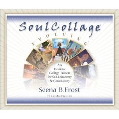 SoulCollage  Evolving, by Seena Frost