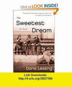 The Sweetest Dream A Novel Doris Lessing , ISBN-10: 0060937556  ,  , ASIN: B000HWYR1Y , tutorials , pdf , ebook , torrent , downloads , rapidshare , filesonic , hotfile , megaupload , fileserve