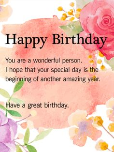 Happy Birthday, You Are A Wonderful Person. birthday happy birthday happy birthday wishes birthday quotes happy birthday quotes happy birthday pics birthday images birthday image quotes happy birthday image Birthday Text, Birthday Cards For Her, Birthday Love, Friend Birthday, Birthday Greeting Cards, Card Birthday, Birthday Calendar, Happy Birthday Beautiful, Amazing Birthday Wishes