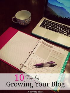 10 Tips for Growing your Blog. What does it take to get your blog to the next level?