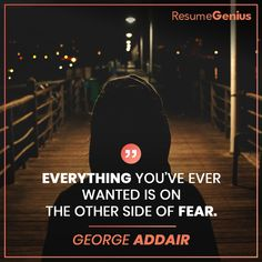 """""""Everything you've ever wanted is on the other side of fear. Online Resume Builder, Free Resume Builder, Resume Maker, Job Quotes, Perfect Resume, Only Online, Professional Resume, Achieve Your Goals, The Other Side"""