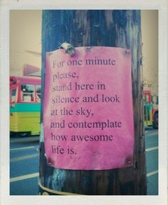 I want to post these around town...such a great reminder!