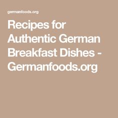 Recipes for Authentic German Breakfast Dishes - Germanfoods.org