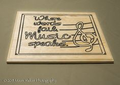Where words fail music speaks,cnc,wood engraving,popular quotes | Lone Star Engravers