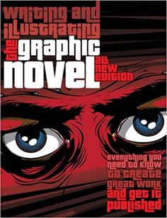 Writing and Illustrating the Graphic Novel: Everything You Need to Know to Create Great Work and Get It Published By Daniel Cooney Publisher: Barron's Educational Series Comic Book Artists, Comic Books, New Books, Books To Read, Photoshop Software, Photoshop Lessons, Adobe Photoshop, Writing A Book Review, First Novel