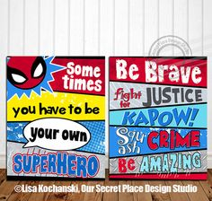 Superhero Wall Art Décor by OurSecretPlace, $14.99  Sometimes You Have to be Your Own Superhero and 'Be Brave' Superhero Word Art pairing.  Available as printable art that you print (get it on canvas!) yourself or as a high definition print that I ship and mail to you.