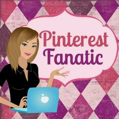 Pinterest Fanatic....that must be me!