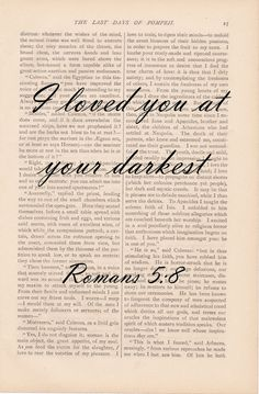 But God demonstrates his own love for us in this: While we were still sinners, Christ died for us. (Romans 5:8 NIV)