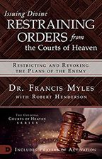 Read eBook Issuing Divine Restraining Orders from the Courts of Heaven: Restricting and Revoking the Plans of the Enemy, Auteur : Francis Myles Spiritual Attack, Spiritual Life, Spiritual Warfare, Spiritual Growth, The Plan, How To Plan, Good Books, Books To Read, Free Books