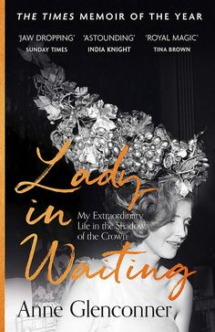 The remarkable life of Anne Glenconner, Lady in Waiting to Princess Margaret and Maid of Honour at the Queen's Coronation, told in her own words Library Catalog, Online Library, Queen's Coronation, Lady In Waiting, Magic S, Princess Margaret, The Crown, Maid Of Honor, Memoirs