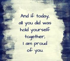 # encouragement Quotes I Am Proud of You - Tiny Buddha Great Quotes, Quotes To Live By, Me Quotes, Motivational Quotes, Quotes On Grief, You Are Strong Quotes, Proud Of You Quotes, Qoutes, Inspirational Quotes About Strength