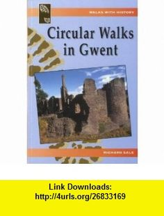 Circular Walks in Gwent (Walks with History) (9781845240875) Richard Sale , ISBN-10: 1845240871  , ISBN-13: 978-1845240875 ,  , tutorials , pdf , ebook , torrent , downloads , rapidshare , filesonic , hotfile , megaupload , fileserve
