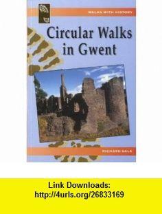 Circular Walks in Gwent (Walks with History) (9781845240875) Richard Sale , ISBN-10: 1845240871  , ISBN-13: 978-1845240875 ,  , tutorials , pdf , ebook , torrent , downloads , rapidshare , filesonic , hotfile , megaupload , fileserve