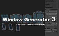 Blender Addon List: Addon: Window Generator 3 (continuous editable parameters)