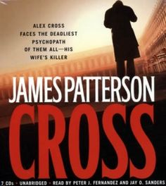 Cross, by James Patterson. First book I read by Patterson and he became my favorite author.