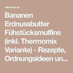 Bananen Erdnussbutter Fühstücksmuffins (inkl. Thermomix Variante) - Rezepte, Ordnungsideen und DIY | relleomein.de