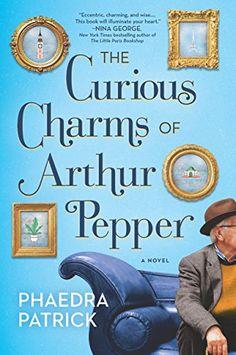 The Curious Charms of Arthur Pepper by Phaedra Patrick https://www.amazon.com/dp/B016UEUIF6/ref=cm_sw_r_pi_dp_x_XRoOybRTNEQVZ