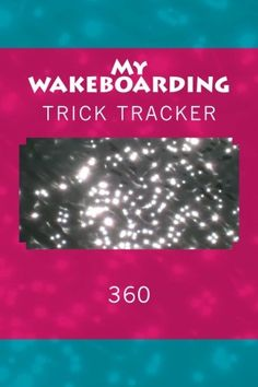 """(6"""" x 9"""" w/Glossy Cover Finish)  My Wakeboarding: Trick Tracker 360 (Cover Colors 360) (Vo... https://www.amazon.com/dp/1535198389/ref=cm_sw_r_pi_dp_l86Gxb6NCEKE0"""