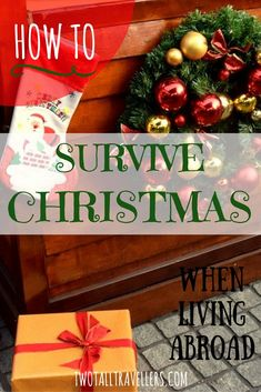 If you're living abroad and are worried about how you will celebrate Christmas, read our five tips to survive the festive period!
