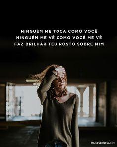 Ninguém me toca como VocêNinguém me vê como Você me vêFaz brilhar Teu rosto sobre mim - @orodolfoabrantes // Isaías 9 ()
